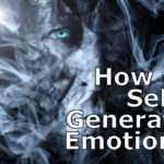 How to Self-Generate Emotions in 5 Steps