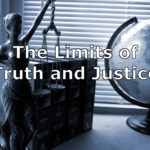 The Limits of Truth and Justice (Objective Morality)