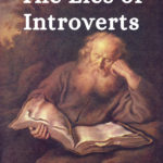 The Lies Introverts Tell Themselves