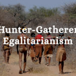 What Can Hunter-Gatherers Teach Us about Equality?