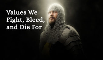 Values We Fight, Bleed, and Die For