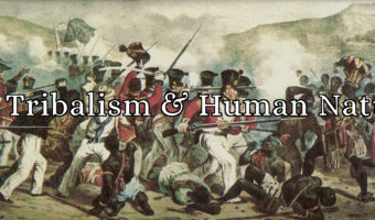 Tribalism and Human Nature