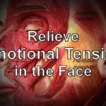 How to Relieve Emotional Tension in the Face