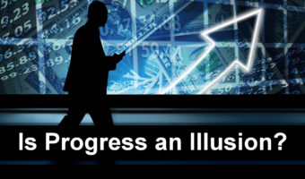 """is progress an illusion"""