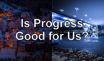 Is Progress Good for Humanity?