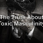 Is Toxic Masculinity Real? (An Analytical Approach)