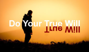 How to Live a Good Life by Doing Your True Will